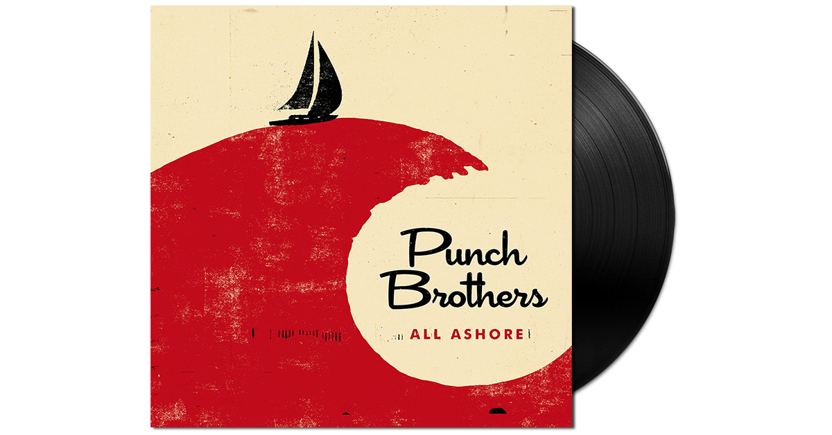 Punch Brothers New Album Quot All Ashore Quot Now Available On